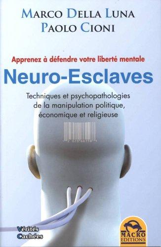 9788862292085: Neuro-esclaves - Techniques et psychopathologies de la manipulation politique, économique et religieuse