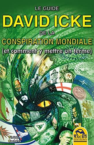 Le guide David Icke de la conspiration mondiale (et comment y mettre un terme): David Icke