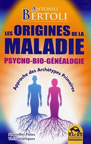 9788862292573: Les Origines de la Maladie - Psycho-Bio-Généalogie