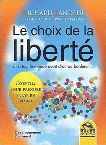 9788862292658: Le choix de la liberté - Et si tout le monde avait droit au bonheur...