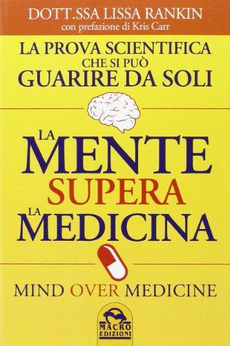 9788862293464: La mente supera la medicina