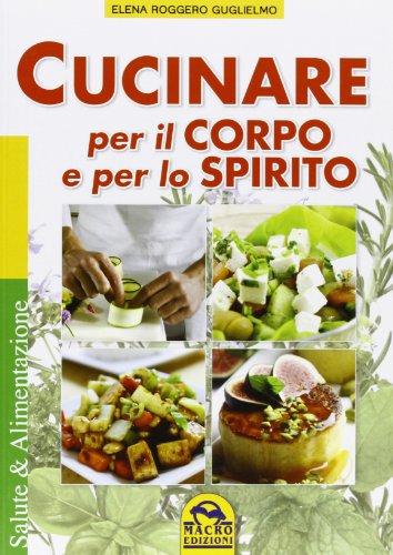 9788862293624: Cucinare per il corpo e per lo spirito