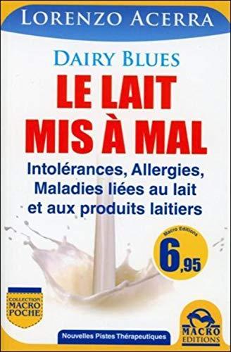 9788862295178: Le lait mis � mal - Intol�rances, Allergies...