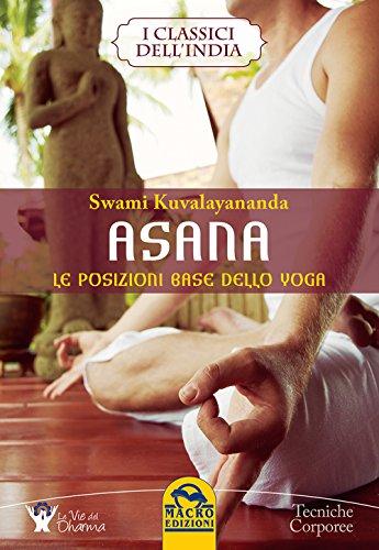 Asana. Le posizioni base dello yoga: Swami Kuvalayananda