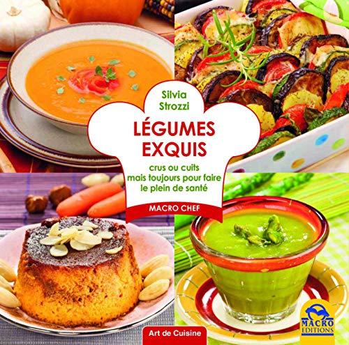 9788862299541: Légumes exquis : Crus ou cuits pour faire le plein de santé toute l'année