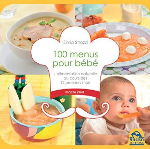 9788862299558: 100 menus pour bébé : L'alimentation naturelle au cours des 12 premiers mois