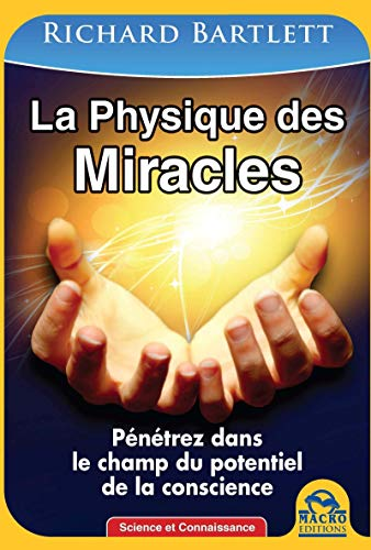 PHYSIQUE DES MIRACLES -LA-: BARTLETT RICHARD