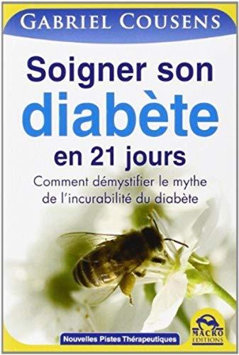9788862299831: Soigner son diabète en 21 jours : Comment démystifier le mythe de l'incurabilité du diabète (Nouvelles Pistes Thérapeutiques)