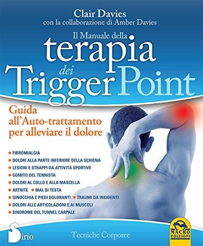 9788862299930: Il manuale della terapia dei Trigger point (Terapie corporee)