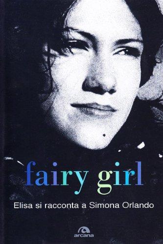 Fairy girl. Elisa si racconta a Simona Orlando - Orlando Simona