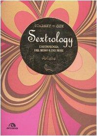 Ariete. Sextrology. L'astrologia del sesso e dei: Cox, Quinn; Starsky,