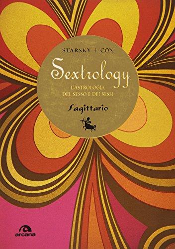 9788862310383: Sagittario. Sextrology. L'astrologia del sesso e dei sessi