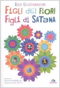 9788862310673: Figli dei fiori, figli di Satana. Racconti e visioni dell'estate del 1969