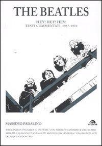 9788862311458: The Beatles. Hey! Hey! Hey! Testi commentati 1967-1970 (TXT)