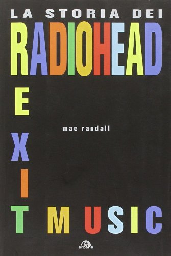 9788862311823: Exit Music. La storia dei Radiohead
