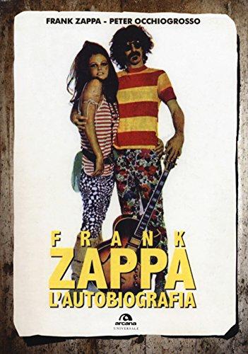 9788862319553: Frank Zappa. L'autobiografia