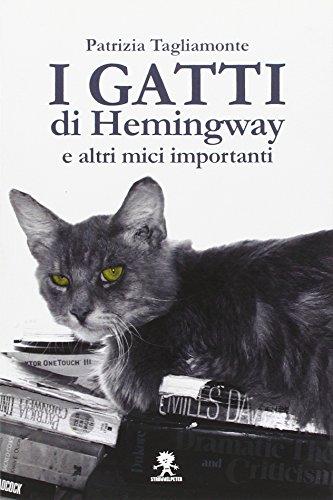 9788862370363: I gatti di Hemingway e altri mici importanti