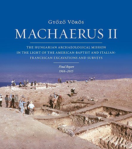 9788862403337: Machaerus II: The Hungarian Archaeological Mission in the Light of the American-Baptist and Italian-Franciscan Excavations and Surveys. Final Report 1968-2014 (Collectio Maior)
