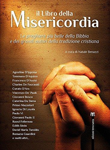 9788862403641: Il Libro della Misericordia: Le preghiere più belle della Bibbia e dei grandi autori della tradizione cristiana (Italian Edition)