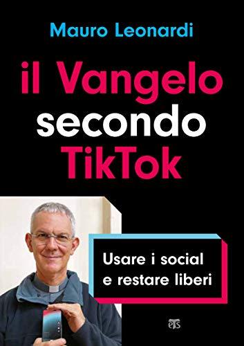 9788862408608: Il Vangelo secondo TikTok. Usare i social e restare liberi
