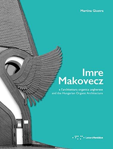 Imre Makovecz: And the Hungarian Organic Architecture: Giustra, Martina