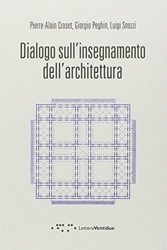 Dialogo sull insegnamento dell architettura (Paperback): Pierre-alain Croset, Giorgio