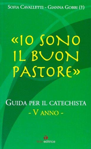 Io sono il buon pastore. V anno. Guida (9788862440028) by Sofia. Cavalletti