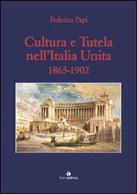 9788862440264: Cultura e tutela nell'Italia unita (1865-1902)