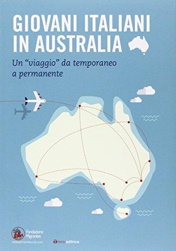 9788862444804: Giovani italiani in Australia. Un «viaggio» da temporaneo a permanente. Con CD-ROM