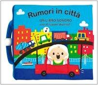 9788862462396: Rumori in città. Libro sonoro