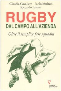 9788862501101: Rugby: dal campo all'azienda. Oltre il semplice fare squadra
