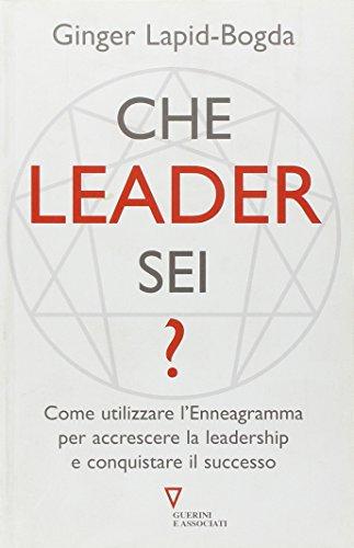 Che leader sei? Come utilizzare l'enneagramma per accrescere la leadership e conquistare il successo (8862502702) by Ginger Lapid-Bogda