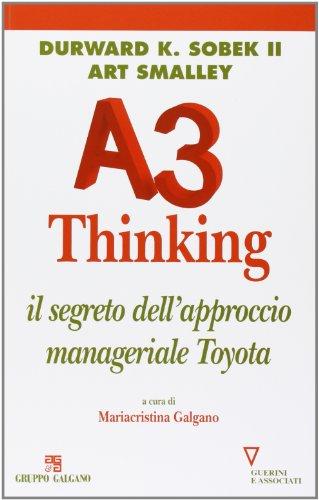 9788862505024: A3 thinking. Il segreto dell'approccio manageriale Toyota (Serie Galgano e associati)