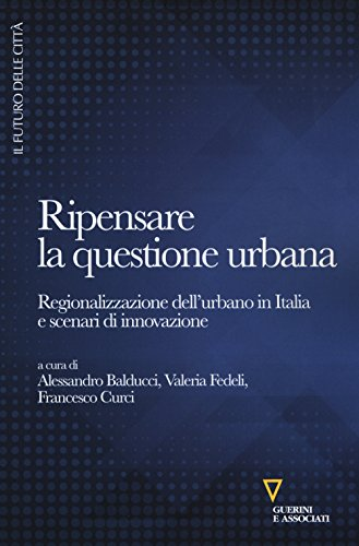Ripensare la questione urbana. Regionalizzazione dell'urbano in