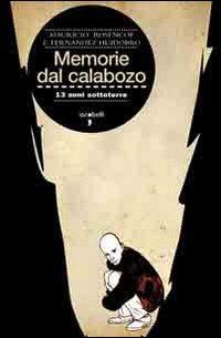 9788862520683: Memorie del Calabozo. 13 anni sottoterra