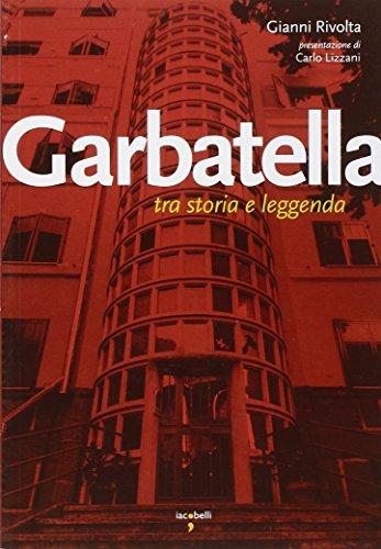 9788862520744: Garbatella. Tra storia e leggenda