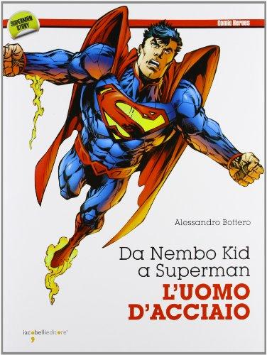 9788862522083: Da Nembo Kid a Superman. L'uomo d'acciaio