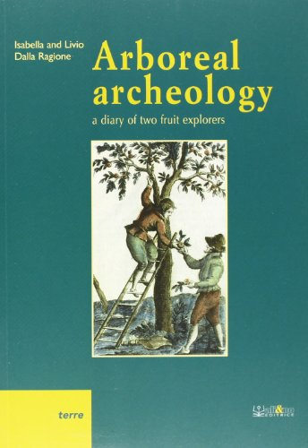 9788862540063: Arboreal Archeology: A Diary of Two Fruit Explorers