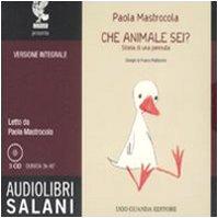 9788862560337: Che animale sei? Storia di una pennuta. Audiolibro. 3 CD Audio