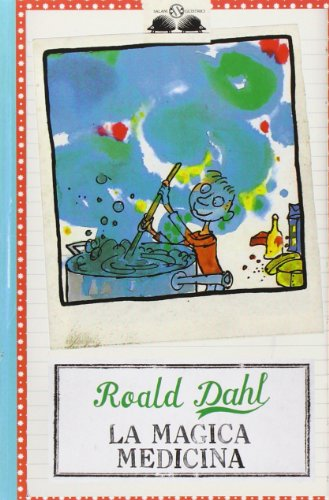 La magica medicina - Dahl, Roald