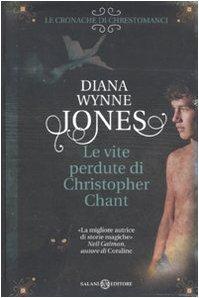 Le vite perdute di Christopher Chant (9788862561792) by Wynne Jones, Diana