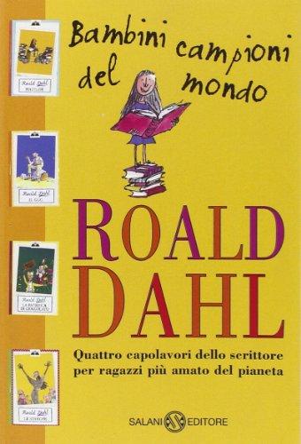 Bambini campioni del mondo: Matilde-Il GGG-La fabbrica di cioccolato-Le streghe (9788862563475) by Dahl, Roald