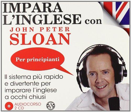 9788862565790: Impara l'inglese con John Peter Sloan. Per principianti. Audiolibro. 2 CD Audio