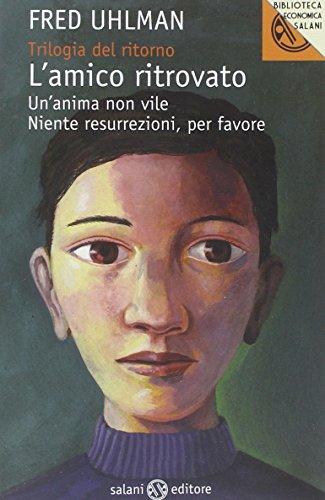 Trilogia del ritorno: L'amico ritrovato-Un'anima non vile-Niente resurrezioni, per favore (9788862566414) by [???]