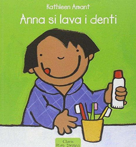 9788862580007: Anna si lava i denti. Ediz. illustrata
