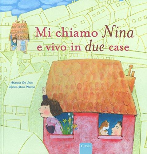 9788862583848: Mi chiamo Nina e vivo in due case. Ediz. a colori