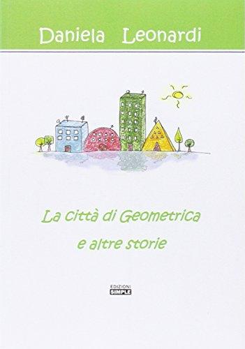 9788862592789: La città di Geometrica e altre storie
