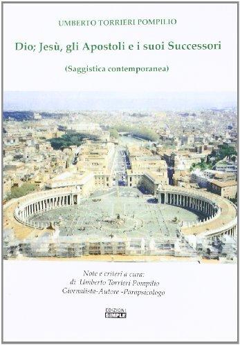 9788862595599: Dio, Jesù, gli apostoli e i suoi successori