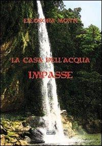 9788862597494: Impasse. La casa dell'acqua