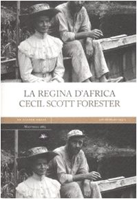 La regina d'Africa: Cecil Scott Forester